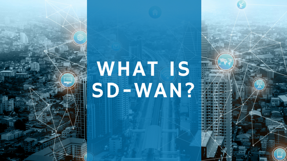 What is Software Defined WAN?